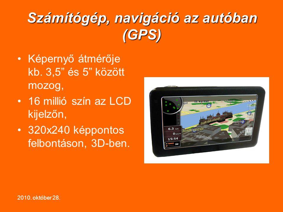 2010.október 28. Számítógép, navigáció az autóban (GPS) Képernyő átmérője kb.