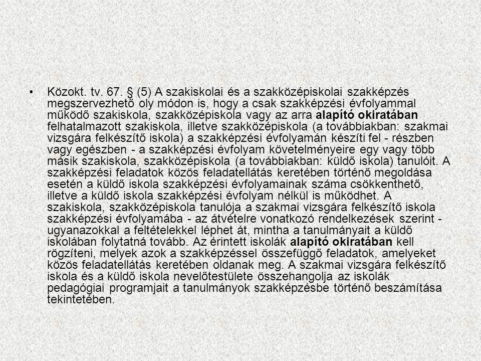Közokt. tv. 67.