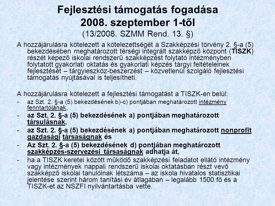 Fejlesztési támogatás fogadása 2008. szeptember 1-től (13/2008.