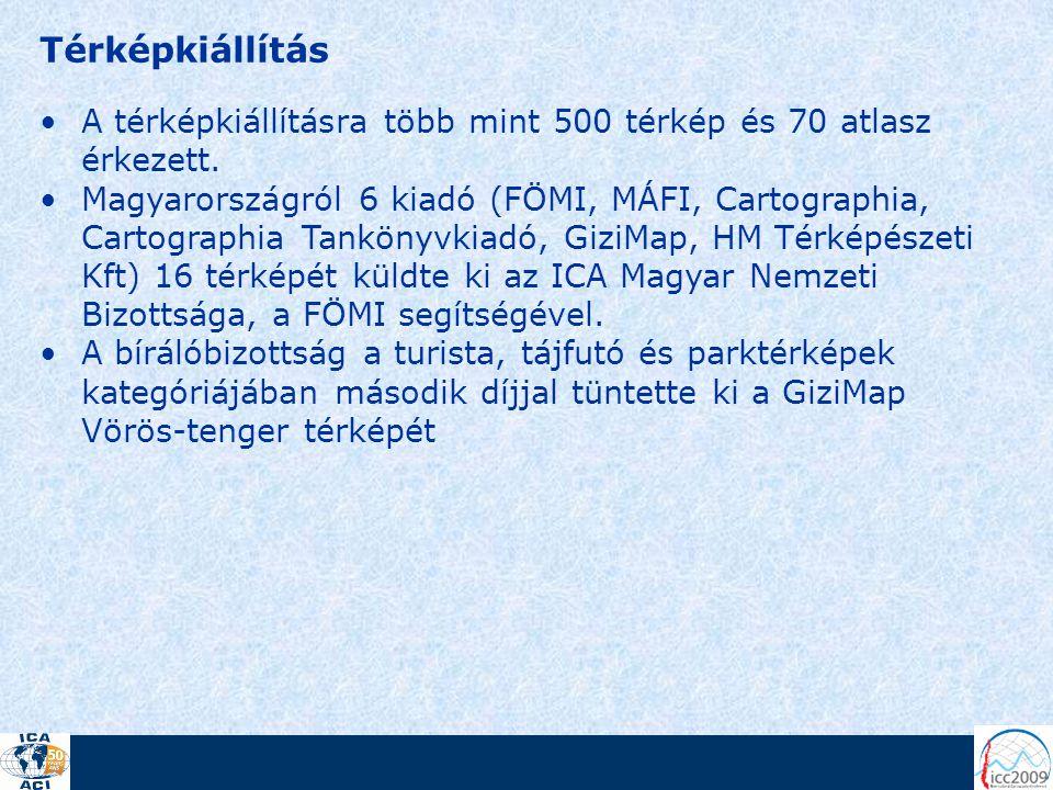 Térképkiállítás A térképkiállításra több mint 500 térkép és 70 atlasz érkezett. Magyarországról 6 kiadó (FÖMI, MÁFI, Cartographia, Cartographia Tankön