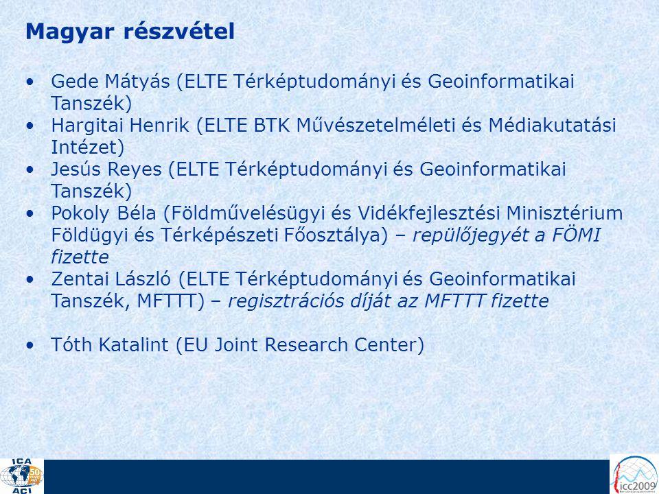 Magyar részvétel Gede Mátyás (ELTE Térképtudományi és Geoinformatikai Tanszék) Hargitai Henrik (ELTE BTK Művészetelméleti és Médiakutatási Intézet) Je