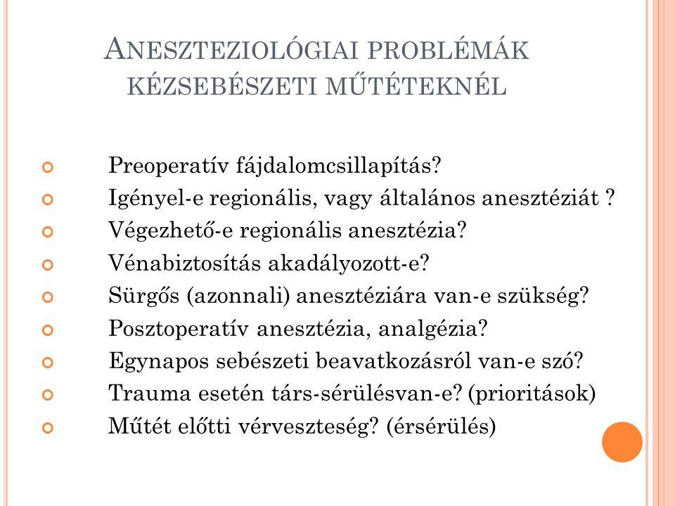 A NESZTEZIOLÓGIAI PROBLÉMÁK KÉZSEBÉSZETI MŰTÉTEKNÉL Preoperatív fájdalomcsillapítás.