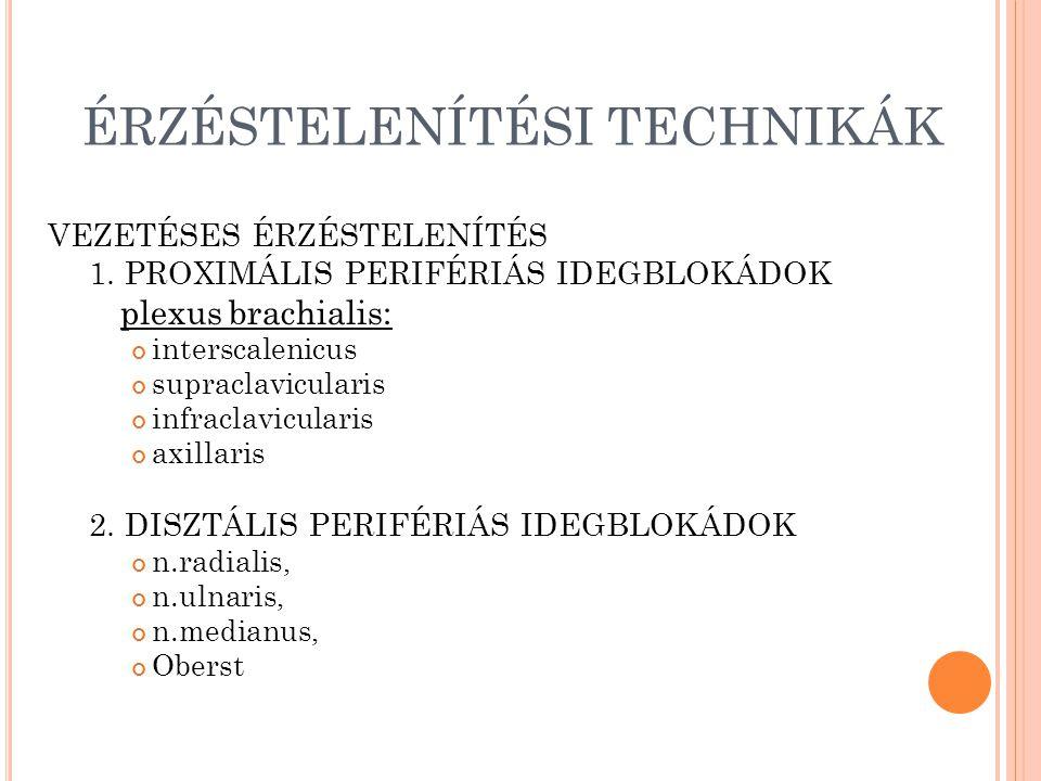 ÉRZÉSTELENÍTÉSI TECHNIKÁK VEZETÉSES ÉRZÉSTELENÍTÉS 1.