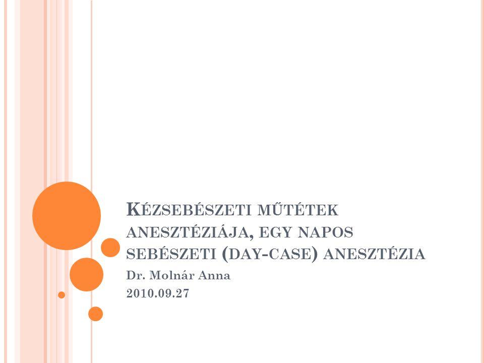 BEVEZETÉS- ÁLTALÁNOS MEGFONTOLÁSOK Regionális és/vagy általános anesztézia egyaránt alkalmazható.