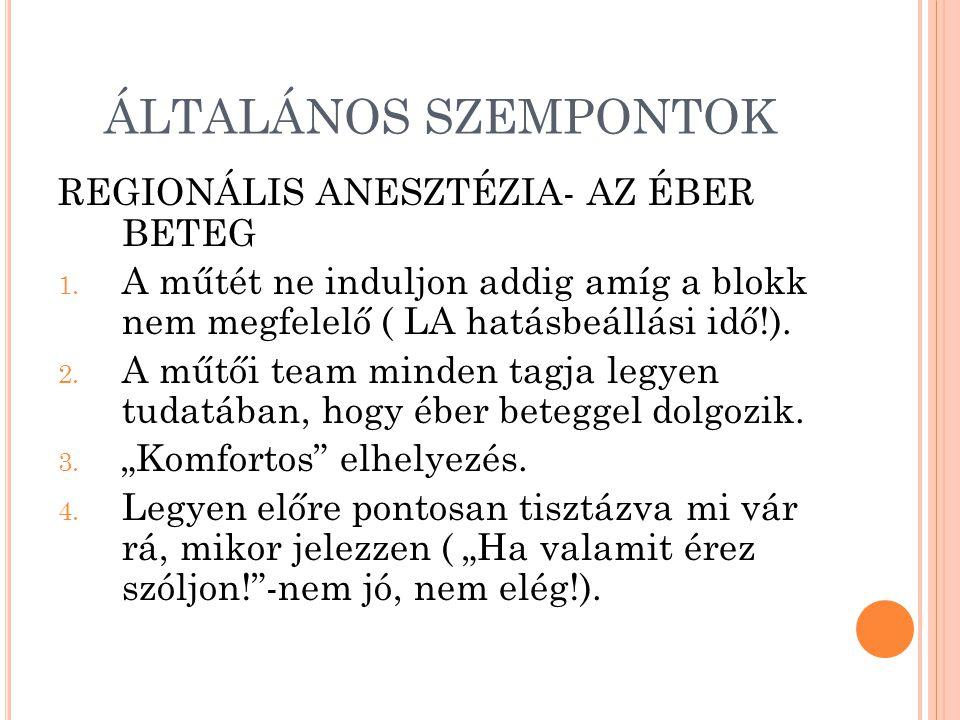 ÁLTALÁNOS SZEMPONTOK REGIONÁLIS ANESZTÉZIA- AZ ÉBER BETEG 1.