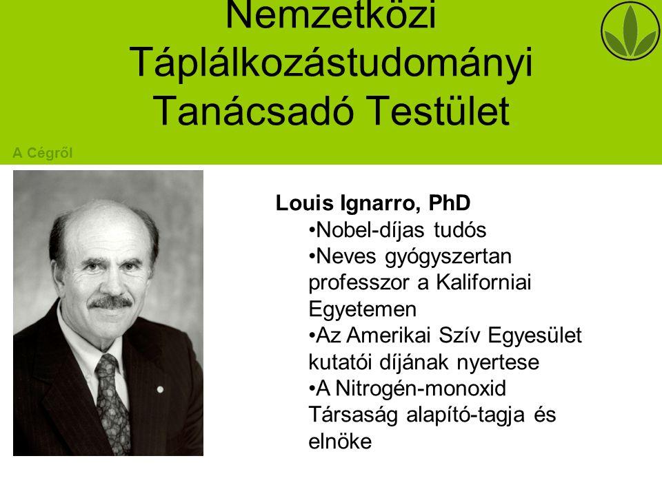 Nemzetközi Táplálkozástudományi Tanácsadó Testület A Cégről Louis Ignarro, PhD Nobel-díjas tudós Neves gyógyszertan professzor a Kaliforniai Egyetemen Az Amerikai Szív Egyesület kutatói díjának nyertese A Nitrogén-monoxid Társaság alapító-tagja és elnöke