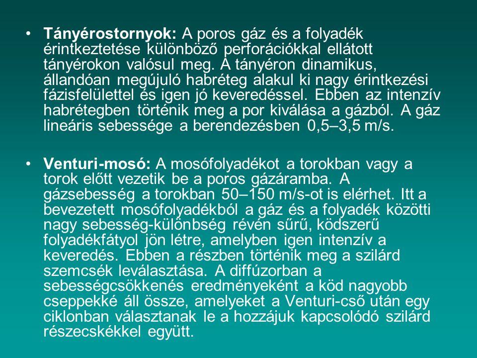 Tányérostornyok: A poros gáz és a folyadék érintkeztetése különböző perforációkkal ellátott tányérokon valósul meg.