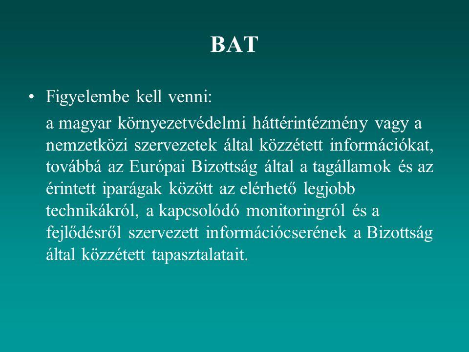 Figyelembe kell venni: a magyar környezetvédelmi háttérintézmény vagy a nemzetközi szervezetek által közzétett információkat, továbbá az Európai Bizot
