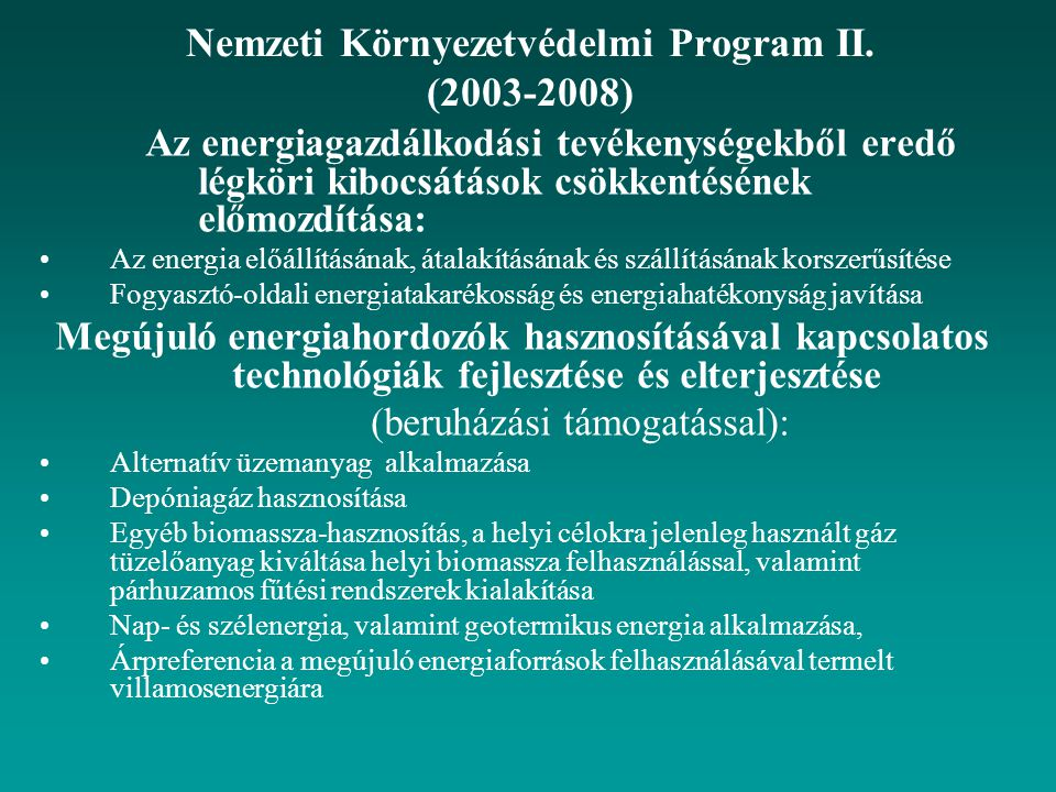 Nemzeti Környezetvédelmi Program II. (2003-2008) Az energiagazdálkodási tevékenységekből eredő légköri kibocsátások csökkentésének előmozdítása: Az en