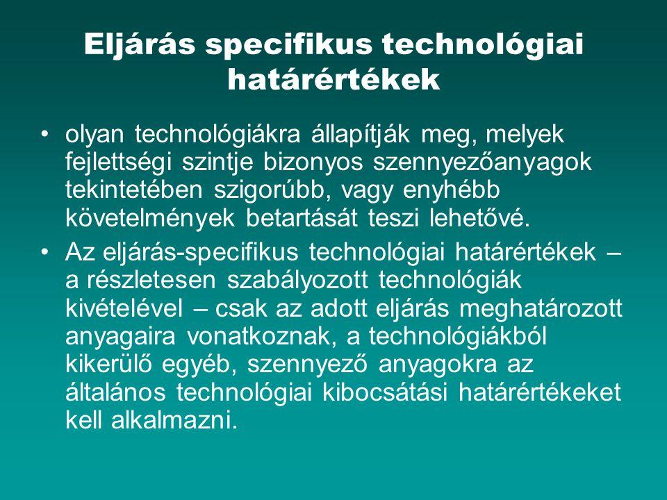 Eljárás specifikus technológiai határértékek olyan technológiákra állapítják meg, melyek fejlettségi szintje bizonyos szennyezőanyagok tekintetében sz