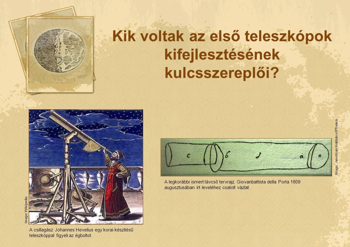 Kik voltak az első teleszkópok kifejlesztésének kulcsszereplői? A csillagász Johannes Hevelius egy korai készítésű teleszkóppal figyeli az égboltot. I