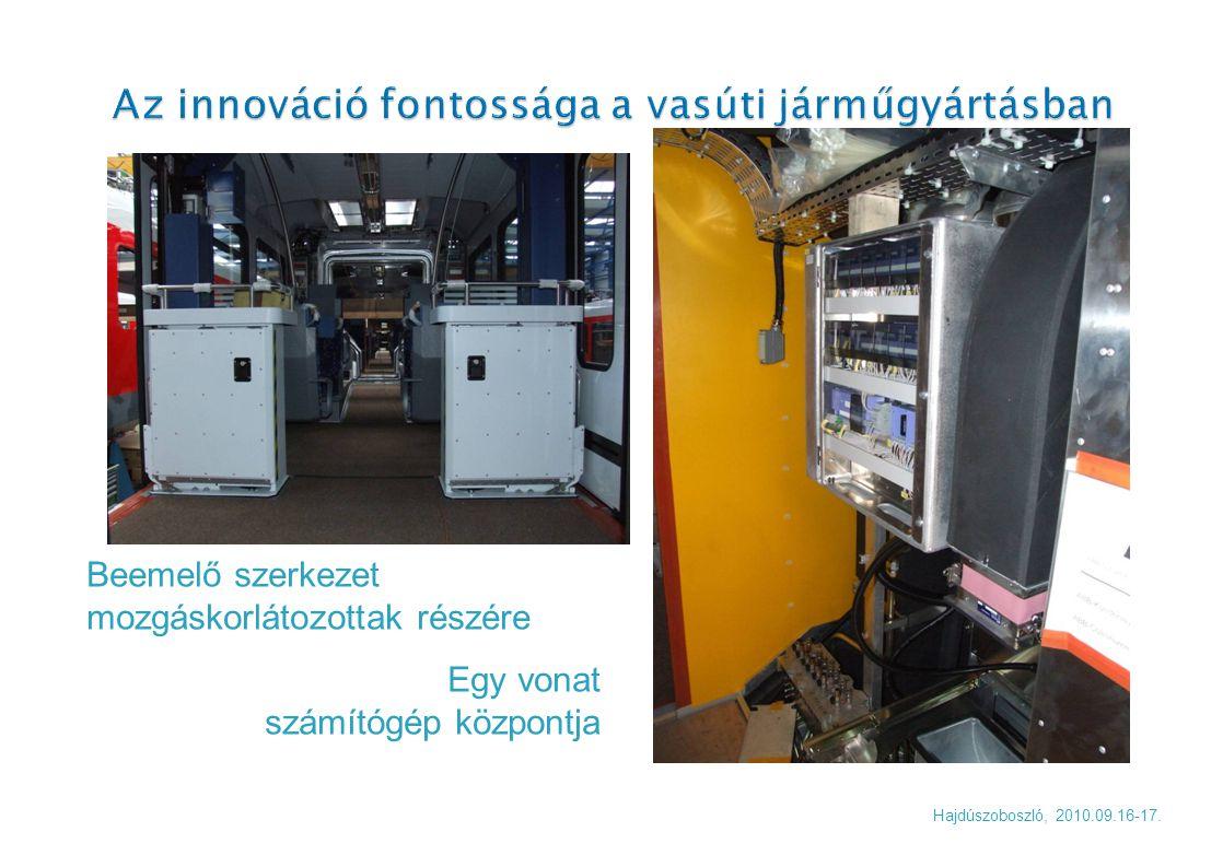 Hajdúszoboszló, 2010.09.16-17. Beemelő szerkezet mozgáskorlátozottak részére Egy vonat számítógép központja