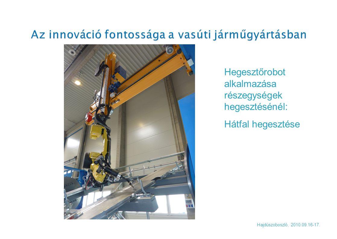Hajdúszoboszló, 2010.09.16-17. Hegesztőrobot alkalmazása részegységek hegesztésénél: Hátfal hegesztése