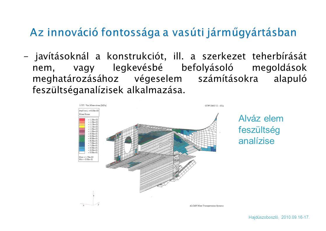 - javításoknál a konstrukciót, ill. a szerkezet teherbírását nem, vagy legkevésbé befolyásoló megoldások meghatározásához végeselem számításokra alapu