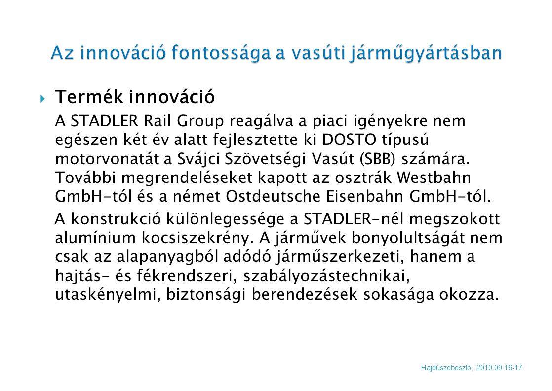  Termék innováció A STADLER Rail Group reagálva a piaci igényekre nem egészen két év alatt fejlesztette ki DOSTO típusú motorvonatát a Svájci Szövets