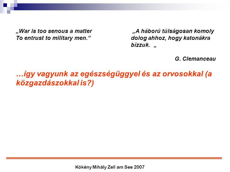 """Kökény Mihály Zell am See 2007 """"War is too senous a matter """"A háború túlságosan komoly To entrust to military men.""""dolog ahhoz, hogy katonákra bízzuk."""