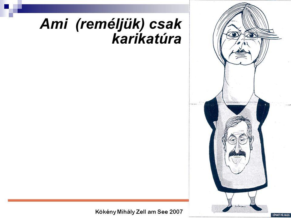 Kökény Mihály Zell am See 2007 Ami (reméljük) csak karikatúra