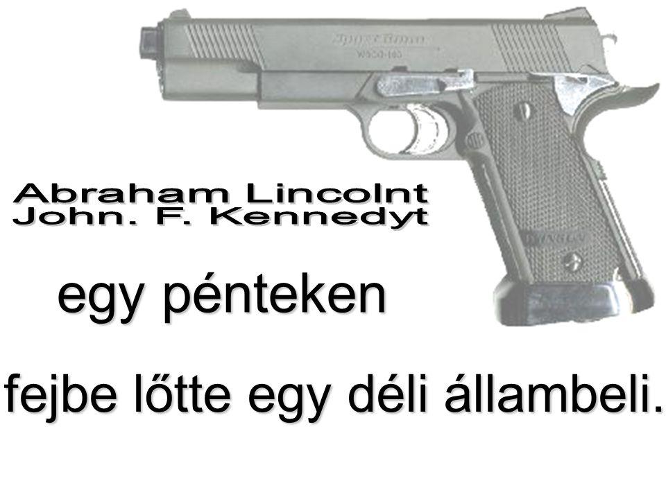 egy pénteken fejbe lőtte egy déli állambeli.