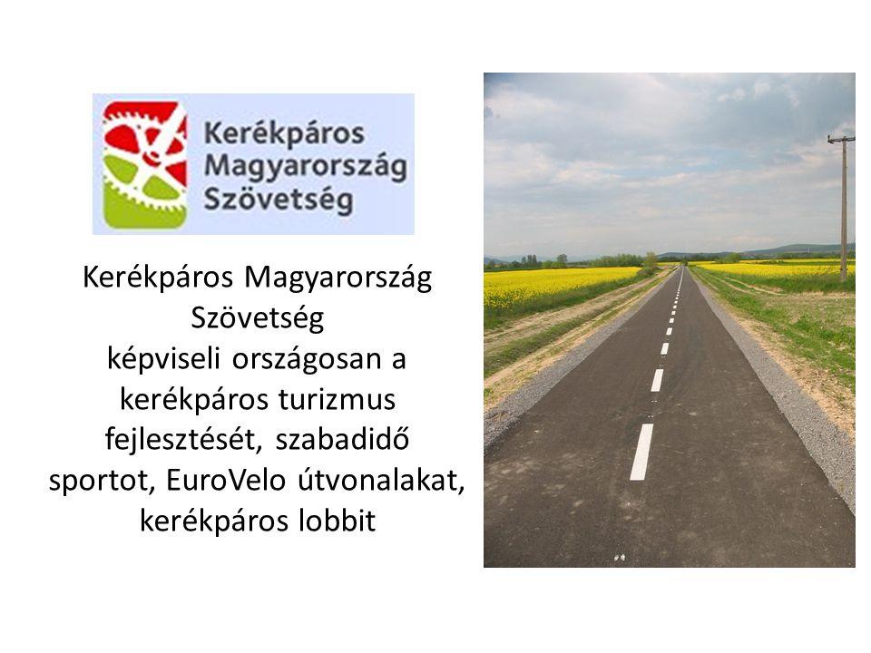 Kerékpáros Magyarország Szövetség képviseli országosan a kerékpáros turizmus fejlesztését, szabadidő sportot, EuroVelo útvonalakat, kerékpáros lobbit