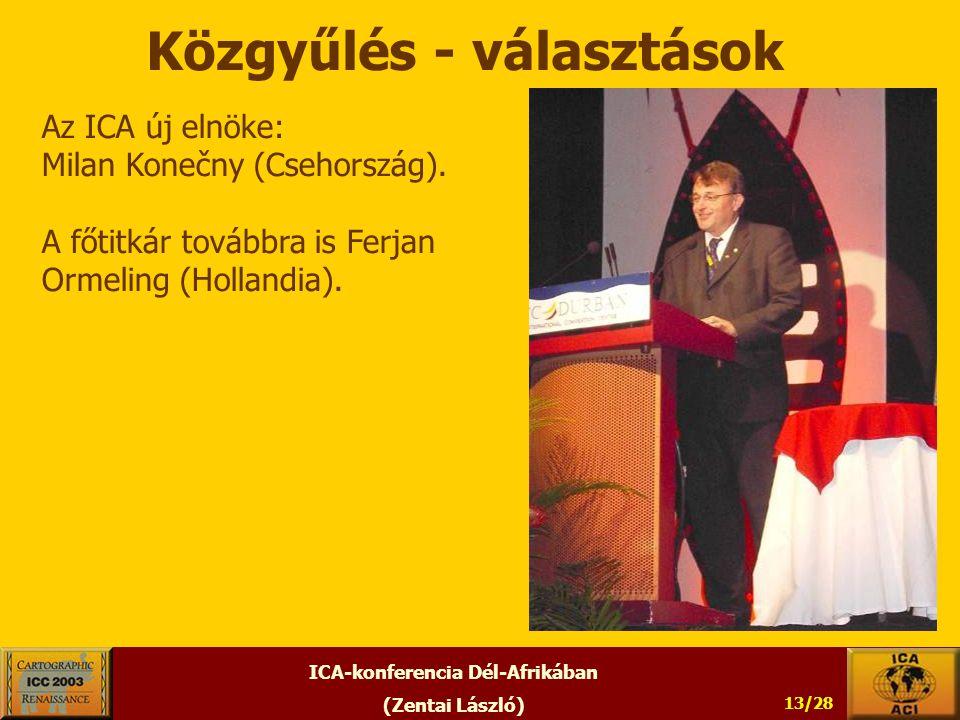 ICA-konferencia Dél-Afrikában (Zentai László) 13/28 Közgyűlés - választások Az ICA új elnöke: Milan Konečny (Csehország).