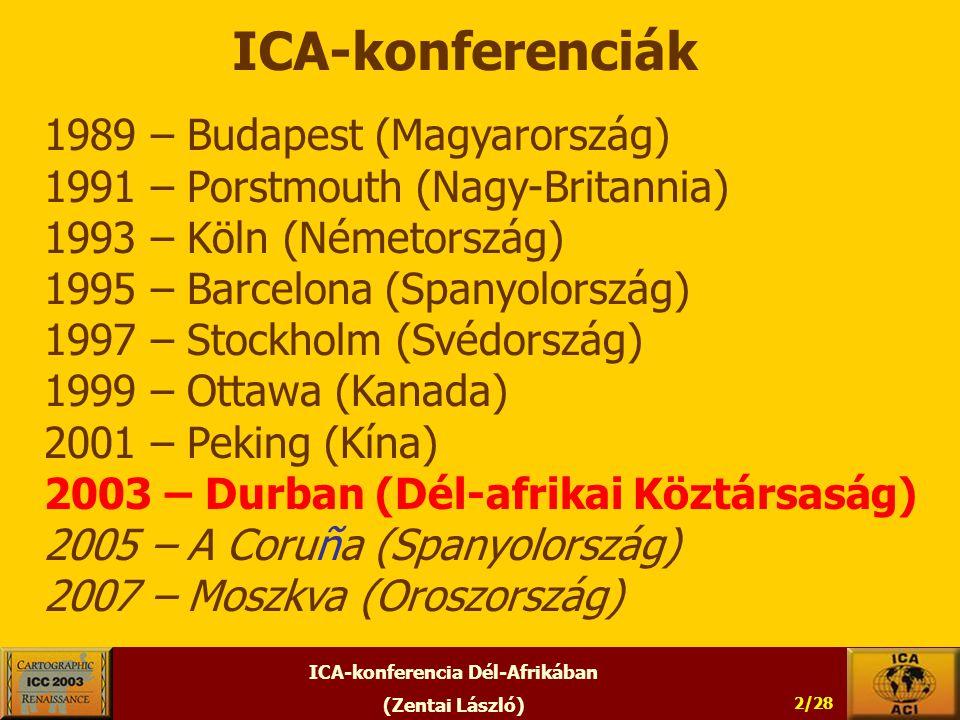 (Zentai László) 2/28 ICA-konferenciák 1989 – Budapest (Magyarország) 1991 – Porstmouth (Nagy-Britannia) 1993 – Köln (Németország) 1995 – Barcelona (Spanyolország) 1997 – Stockholm (Svédország) 1999 – Ottawa (Kanada) 2001 – Peking (Kína) 2003 – Durban (Dél-afrikai Köztársaság) 2005 – A Coruña (Spanyolország) 2007 – Moszkva (Oroszország)