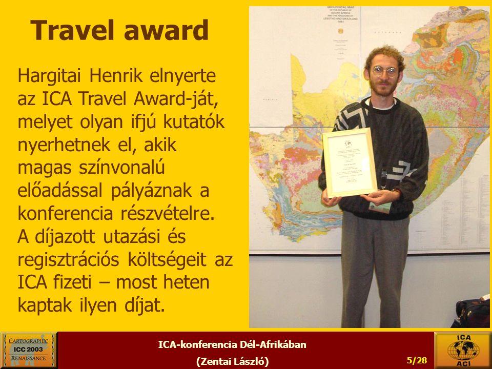 ICA-konferencia Dél-Afrikában (Zentai László) 5/28 Travel award Hargitai Henrik elnyerte az ICA Travel Award-ját, melyet olyan ifjú kutatók nyerhetnek el, akik magas színvonalú előadással pályáznak a konferencia részvételre.