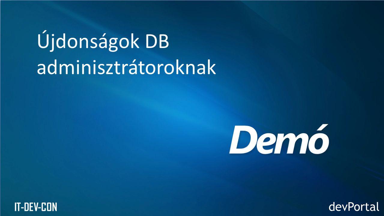 IT-DEV-CON Újdonságok DB adminisztrátoroknak