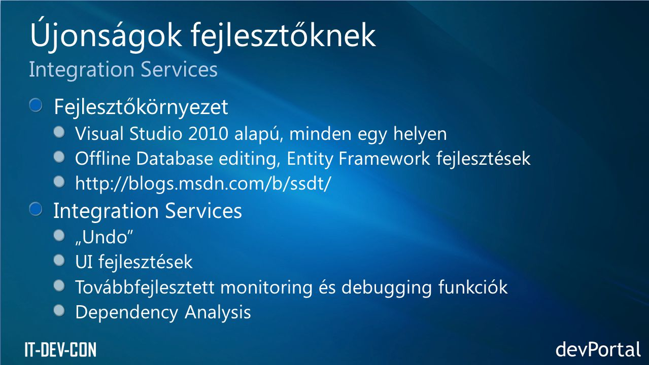 IT-DEV-CON Újonságok fejlesztőknek Integration Services