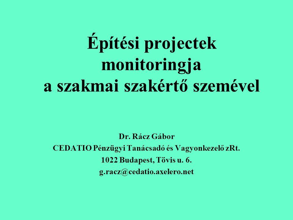 Építési projectek monitoringja a szakmai szakértő szemével Dr.