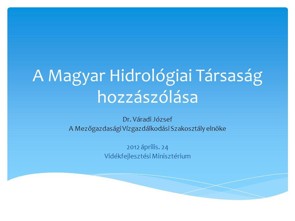 A Magyar Hidrológiai Társaság hozzászólása Dr.