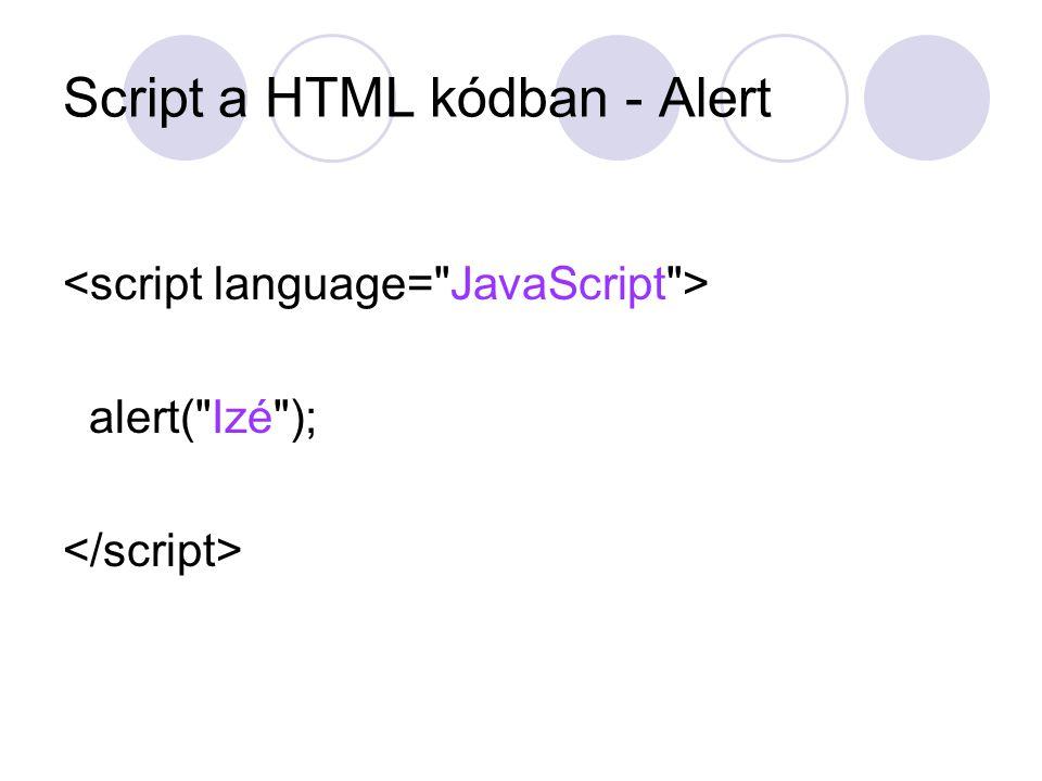 Script a HTML kódban - Alert alert(
