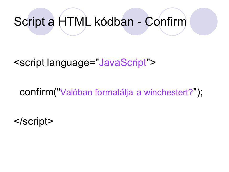 Script a HTML kódban - Confirm confirm(