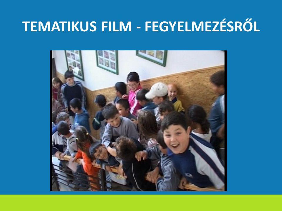 TEMATIKUS FILM - FEGYELMEZÉSRŐL