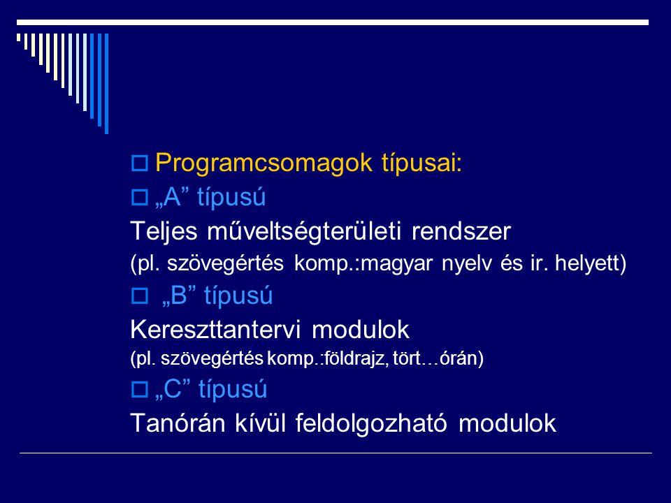 """ Programcsomagok típusai:  """"A"""" típusú Teljes műveltségterületi rendszer (pl. szövegértés komp.:magyar nyelv és ir. helyett)  """"B"""" típusú Kereszttant"""