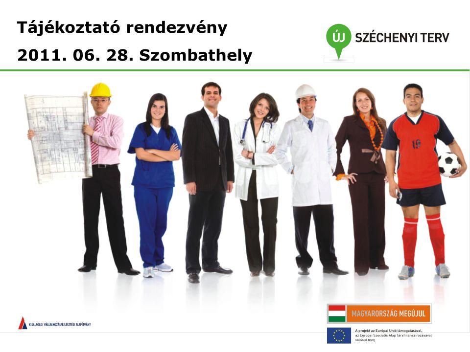 Tájékoztató rendezvény 2011. 06. 28. Szombathely Köszönjükmegtisztelőfigyelmüket!