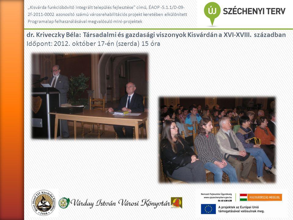 """""""Kisvárda funkcióbővítő integrált település fejlesztése című, ÉAOP -5.1.1/D-09- 2f-2011-0002 azonosító számú városrehabilitációs projekt keretében elkülönített Programalap felhasználásával megvalósuló mini-projektek dr."""