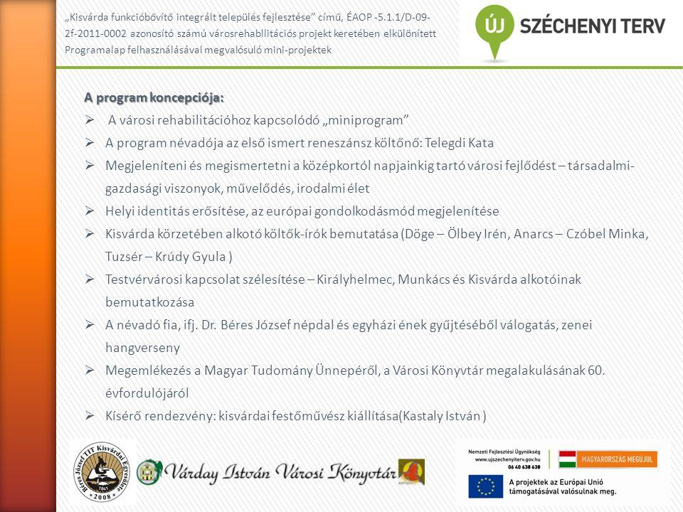 """""""Kisvárda funkcióbővítő integrált település fejlesztése című, ÉAOP -5.1.1/D-09- 2f-2011-0002 azonosító számú városrehabilitációs projekt keretében elkülönített Programalap felhasználásával megvalósuló mini-projektek A költészet hídjai – testvérvárosi költők találkozója (Királyhelmec, Munkács, Kézdivásárhely), az alkotók bemutatkozása Időpont: 2012."""