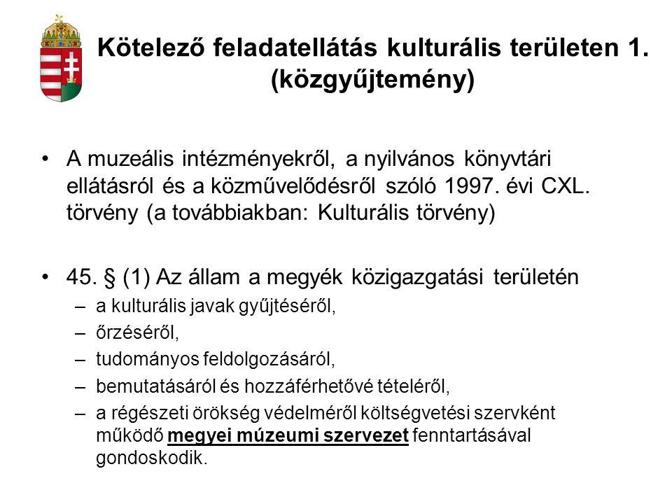 Kötelező feladatellátás kulturális területen 1. (közgyűjtemény) A muzeális intézményekről, a nyilvános könyvtári ellátásról és a közművelődésről szóló