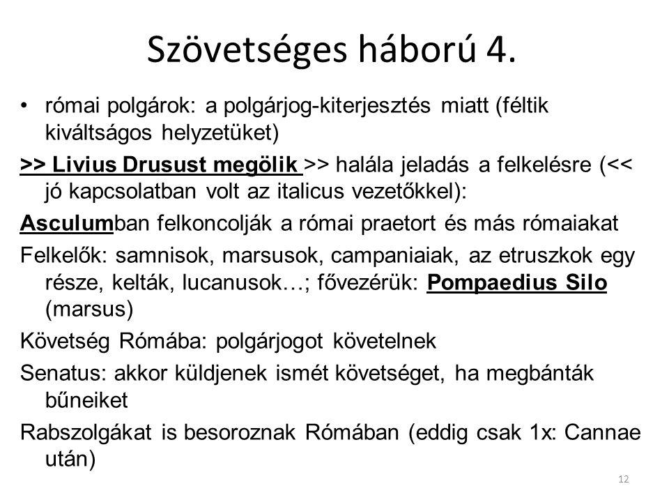 Szövetséges háború 4. római polgárok: a polgárjog-kiterjesztés miatt (féltik kiváltságos helyzetüket) >> Livius Drusust megölik >> halála jeladás a fe