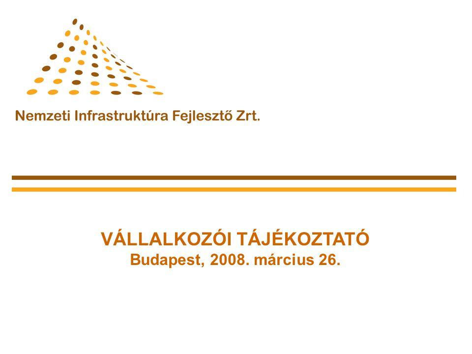 VÁLLALKOZÓI TÁJÉKOZTATÓ Budapest, 2008. március 26.