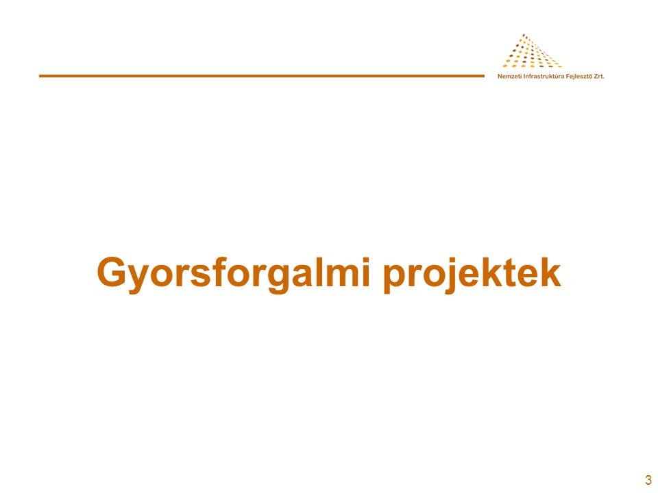 4 2008-2013 között tervezett gyorsforgalmi úthálózat fejlesztési projektek