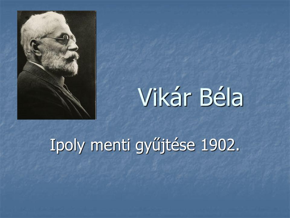 Vikár Béla Ipoly menti gyűjtése 1902.