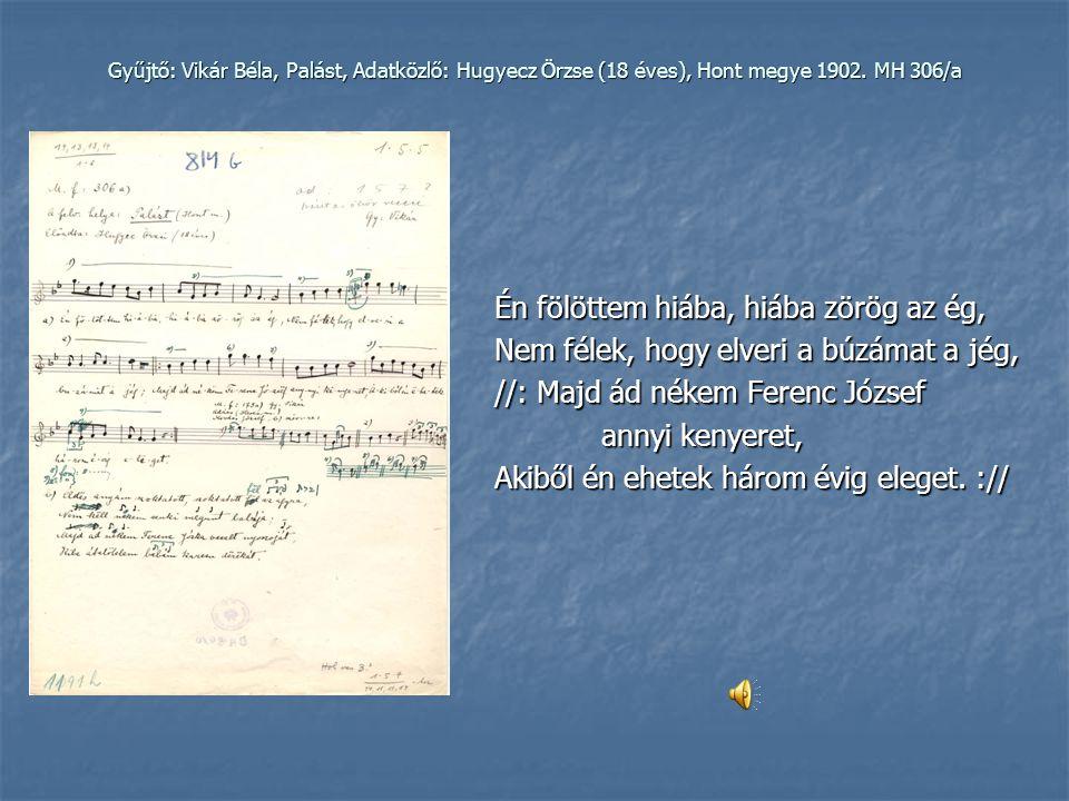 Gyűjtő: Vikár Béla, Adatközlő: Hugyecz Örzse (18 éves) Palást, Hont megye 1902.