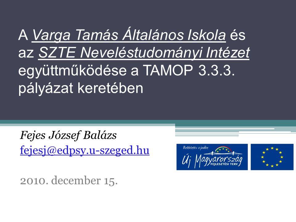 A Varga Tamás Általános Iskola és az SZTE Neveléstudományi Intézet együttműködése a TAMOP 3.3.3.