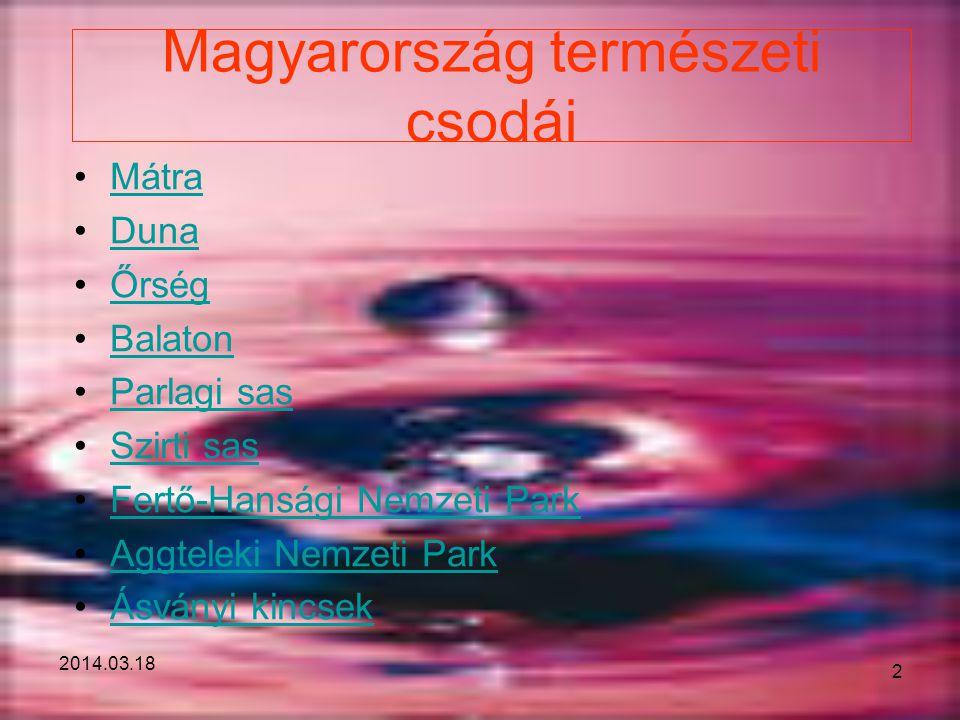 Mátra Duna Őrség Balaton Parlagi sas Szirti sas Fertő-Hansági Nemzeti Park Aggteleki Nemzeti Park Ásványi kincsek 2014.03.18 2