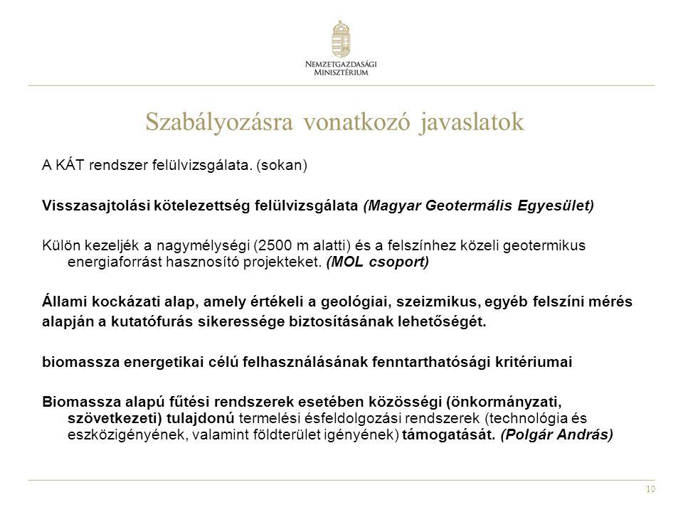 10 Szabályozásra vonatkozó javaslatok A KÁT rendszer felülvizsgálata.
