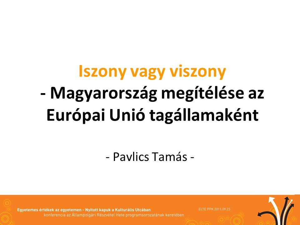 Iszony vagy viszony - Magyarország megítélése az Európai Unió tagállamaként - Pavlics Tamás -