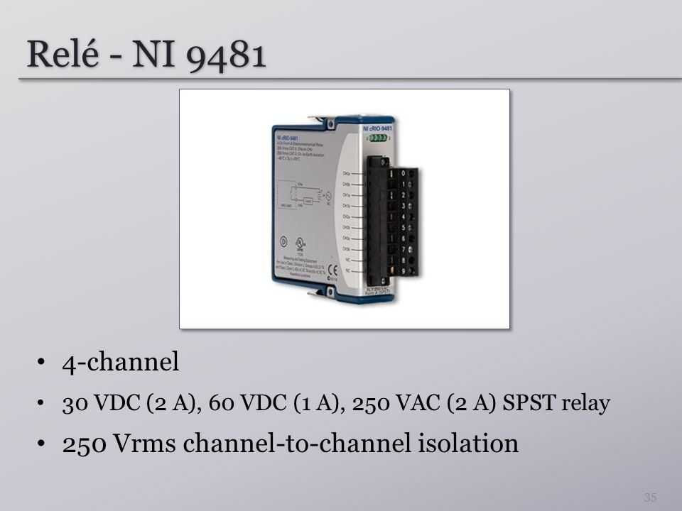 Relé - NI 9481 4-channel 30 VDC (2 A), 60 VDC (1 A), 250 VAC (2 A) SPST relay 250 Vrms channel-to-channel isolation 35