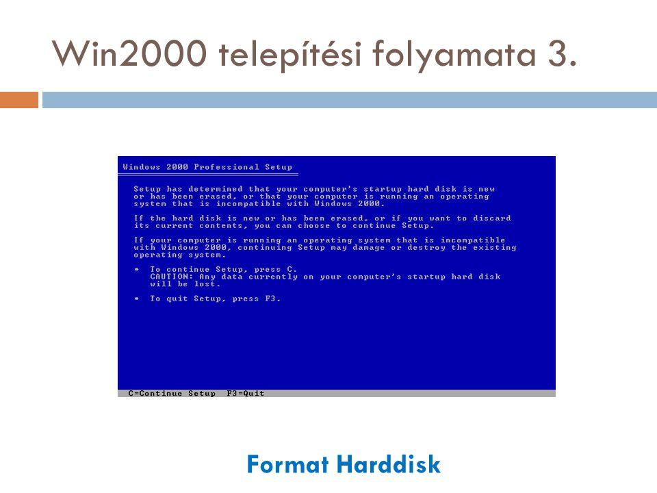 Win2000 telepítési folyamata 4. Win2000 Licensing Agreement