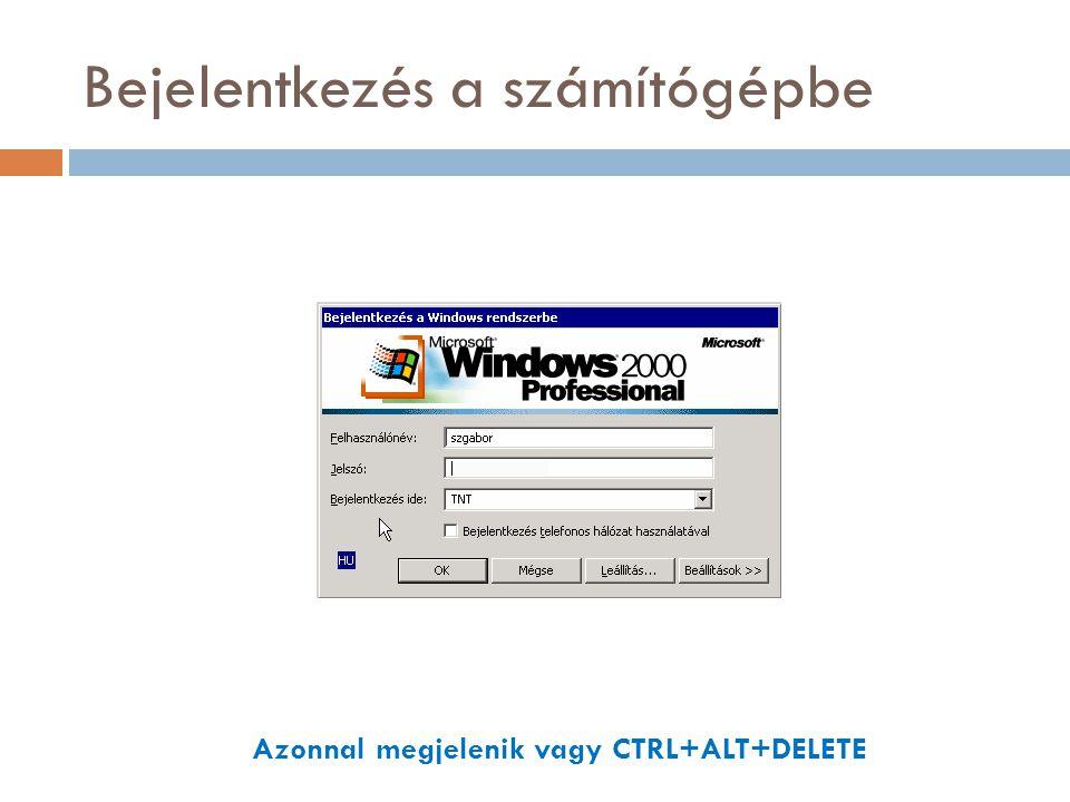 Bejelentkezés a számítógépbe Azonnal megjelenik vagy CTRL+ALT+DELETE
